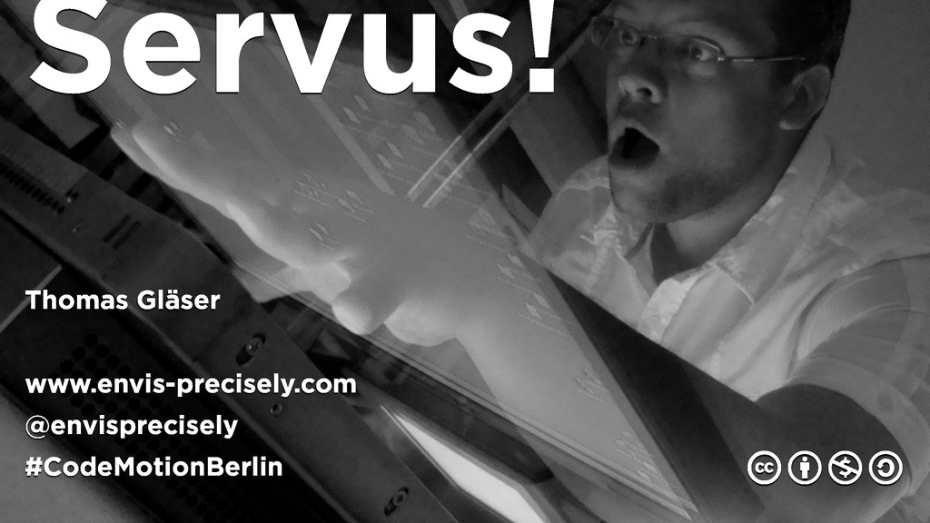 Servus! Thomas Gläser www.envis-precisely.com @...