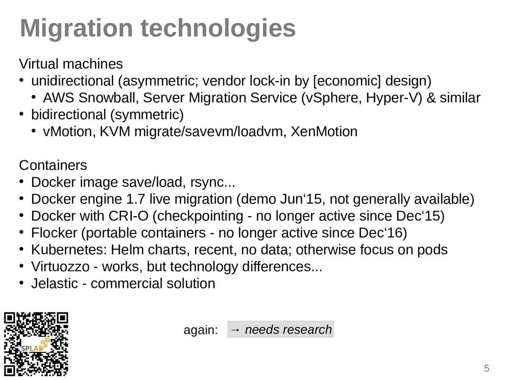 5 Migration technologies Virtual machines ● uni...