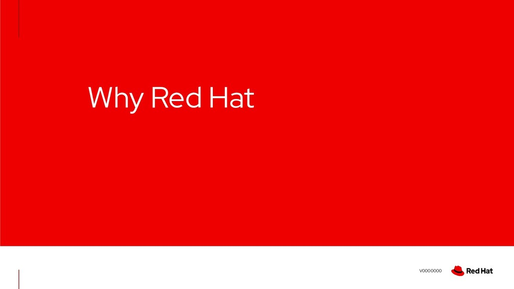 V0000000 Why Red Hat