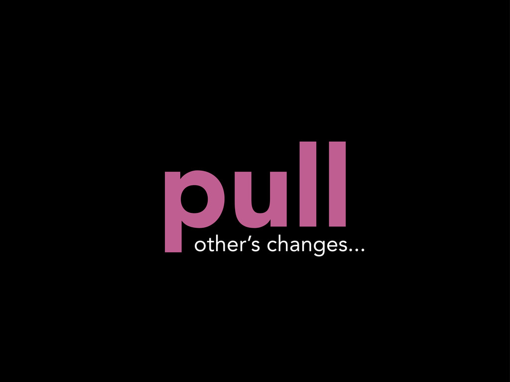 pull other's changes...