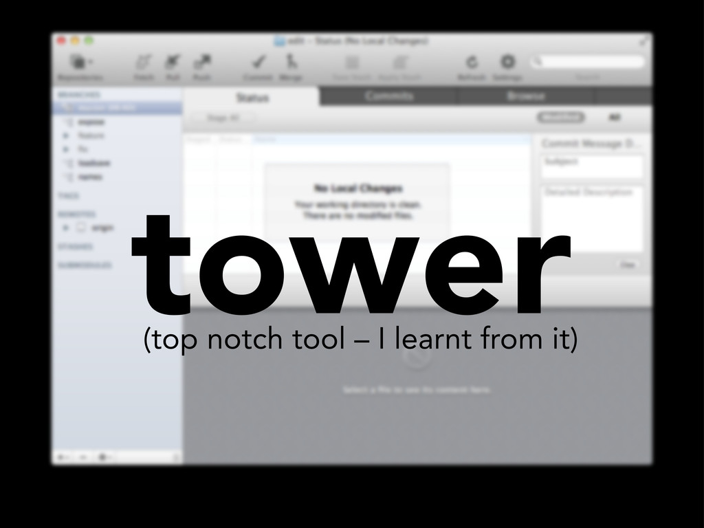 tower (top notch tool – I learnt from it)