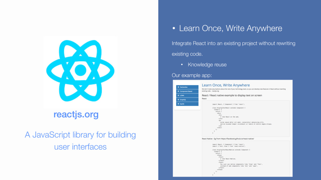 • Learn Once, Write Anywhere Integrate React in...