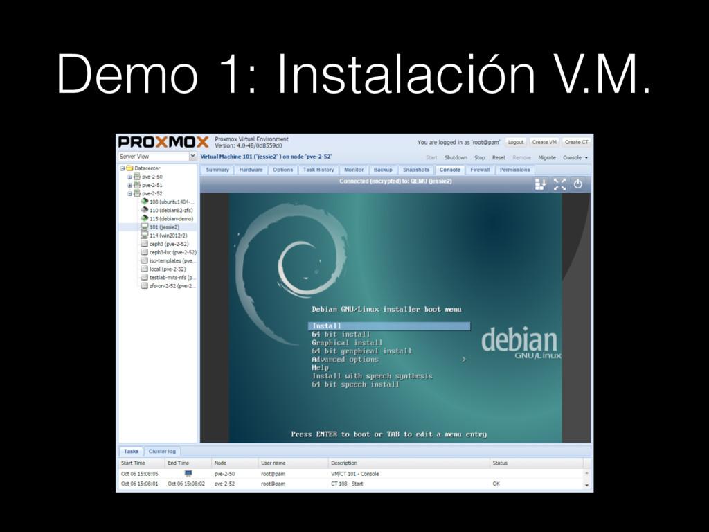 Demo 1: Instalación V.M.
