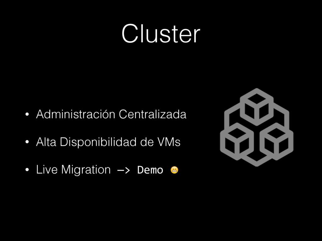 Cluster • Administración Centralizada • Alta Di...