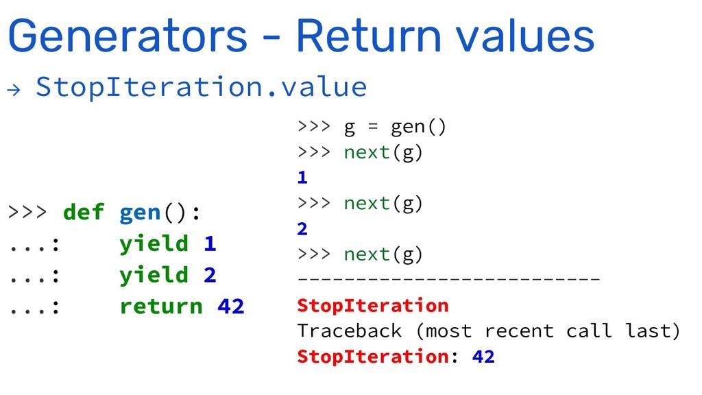 Generators - Return values → StopIteration.valu...