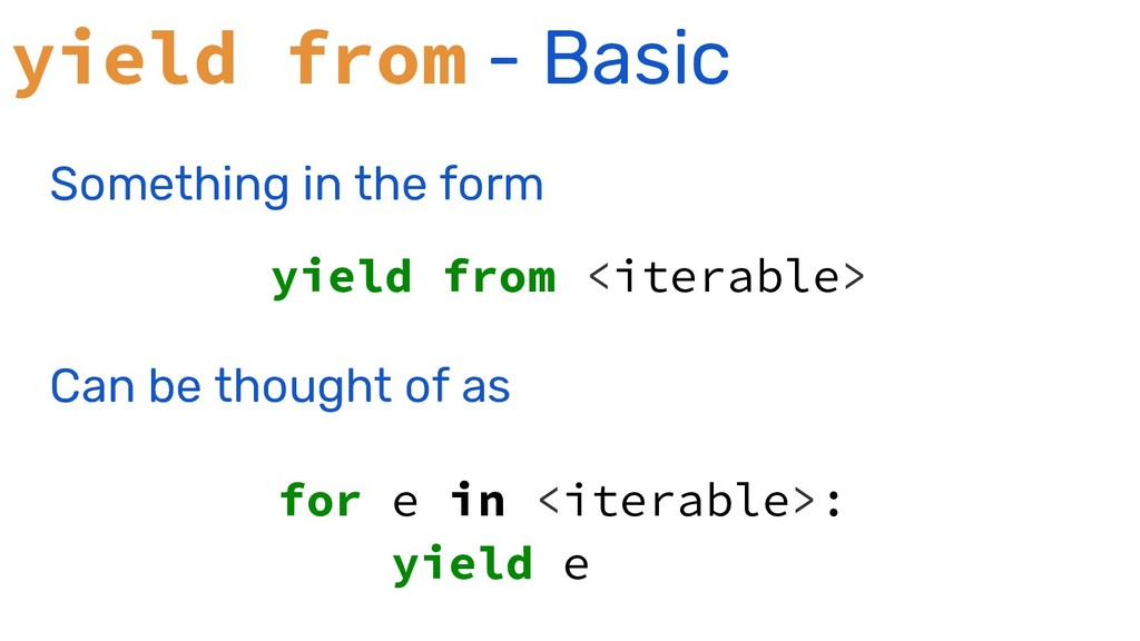 yield from - Basic Something in the form yield ...
