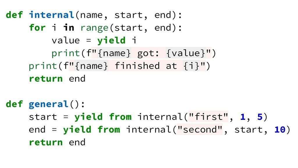 def internal(name, start, end): for i in range(...