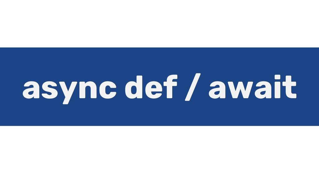 async def / await