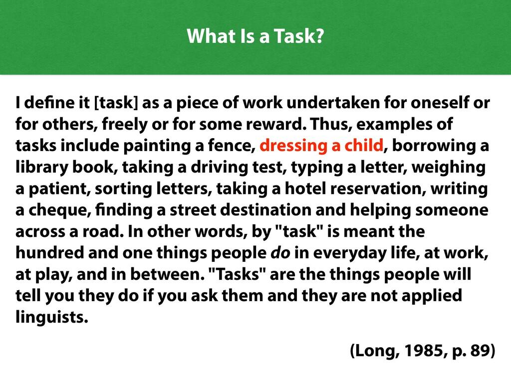 I de ne it [task] as a piece of work undertaken...