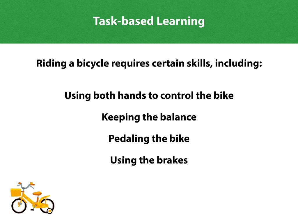 Riding a bicycle requires certain skills, inclu...