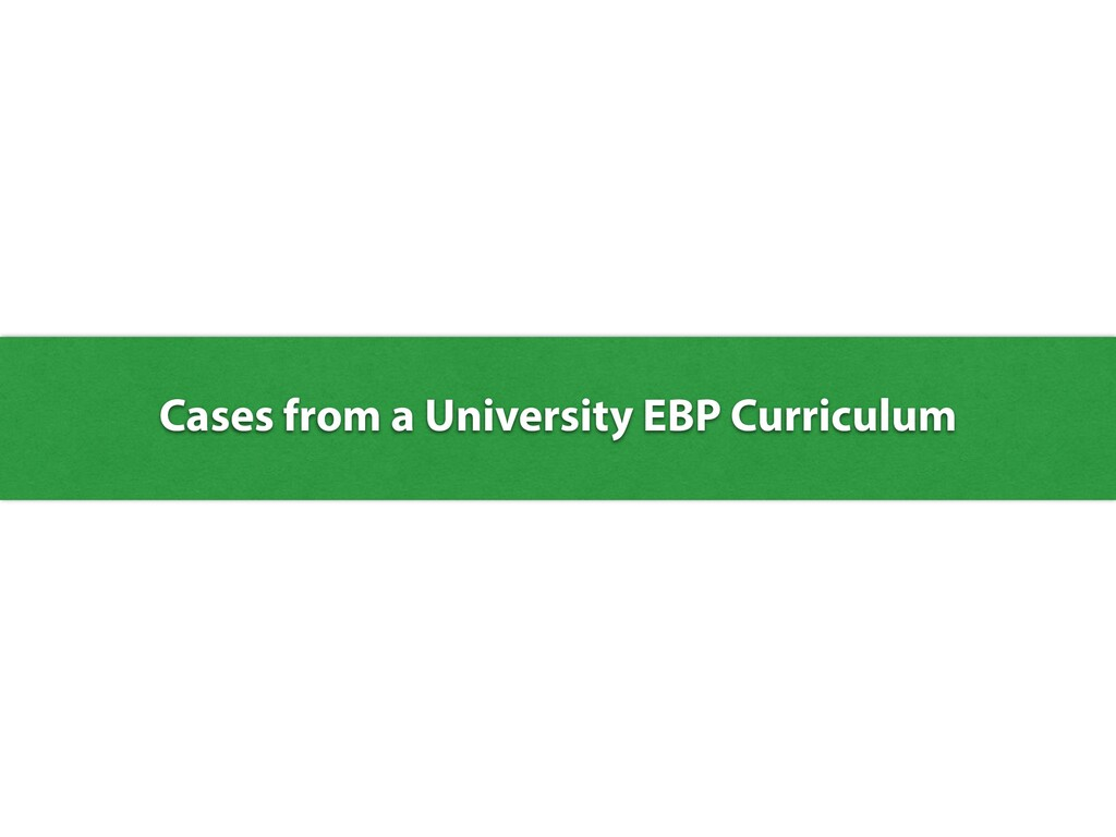 Cases from a University EBP Curriculum