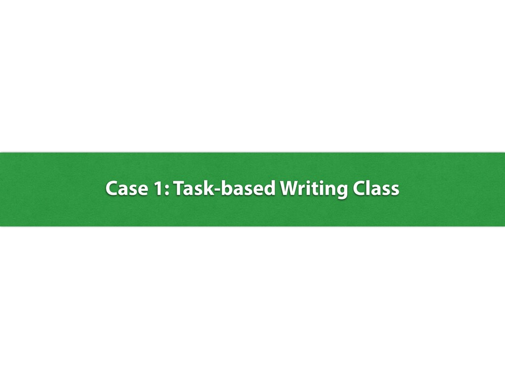 Case 1: Task-based Writing Class