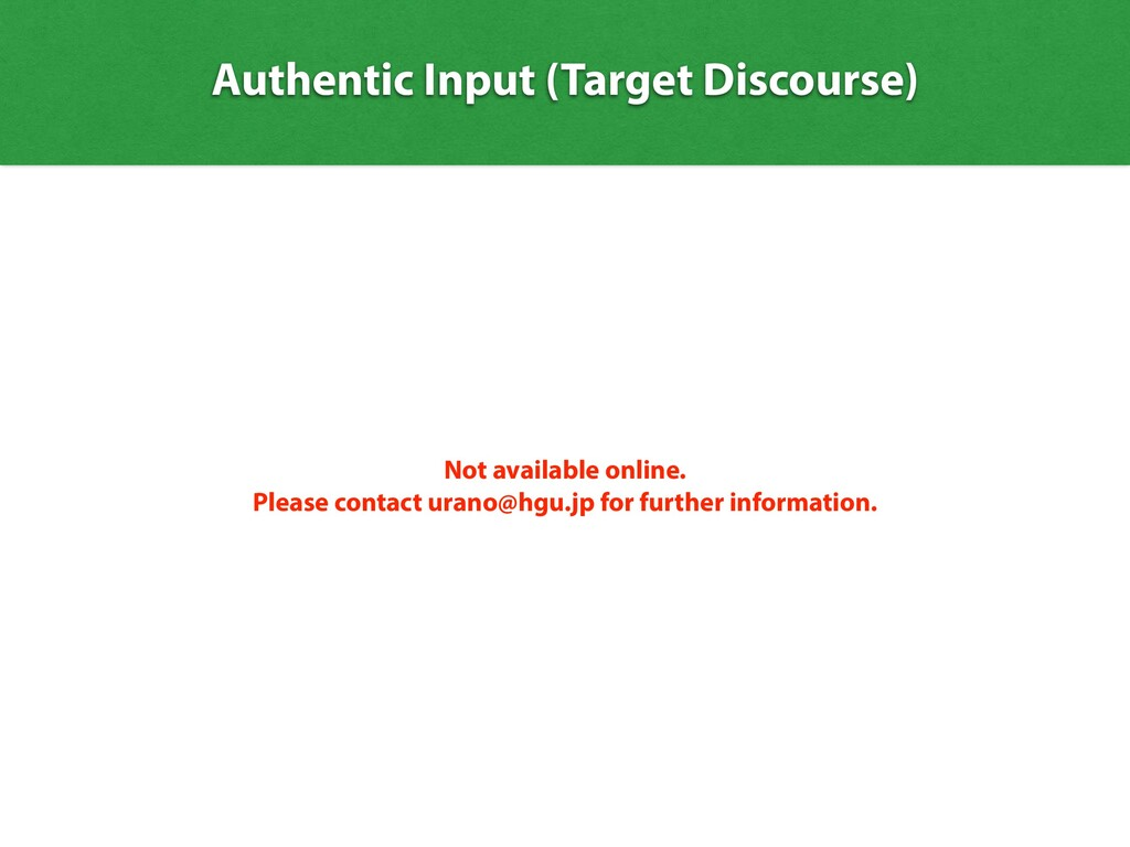 Authentic Input (Target Discourse) Not availabl...