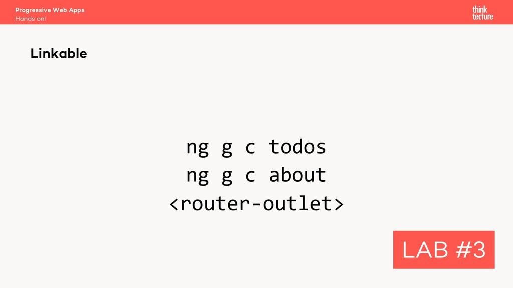 ng g c todos ng g c about <router-outlet> Linka...