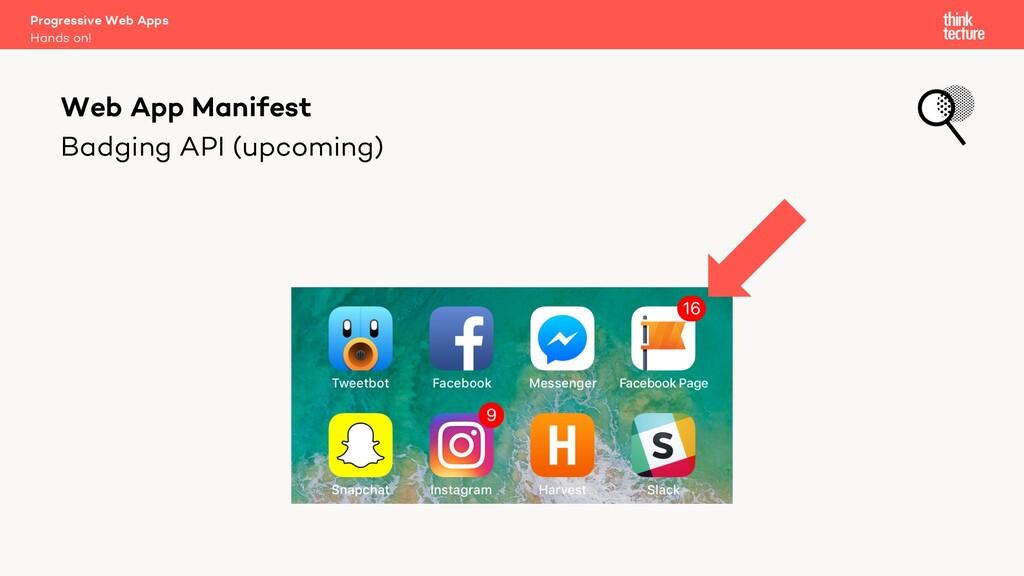 Badging API (upcoming) Progressive Web Apps Han...