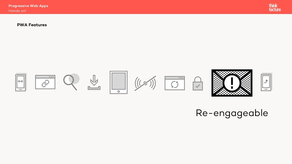 Re-engageable Progressive Web Apps Hands on! PW...