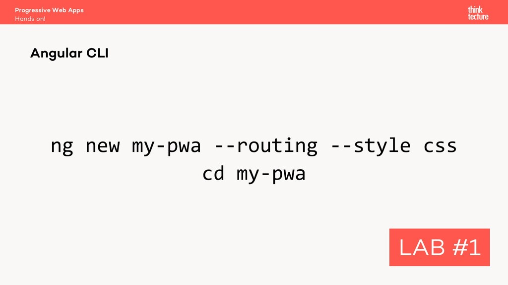ng new my-pwa --routing --style css cd my-pwa A...