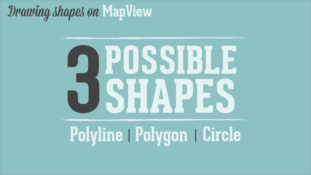 Polyline | Drawing shapes on MapView 3POSSIBLE ...