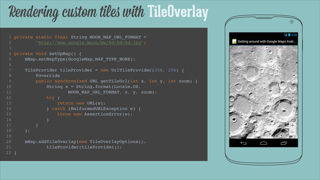 Rendering custom tiles with TileOverlay 1 privat...