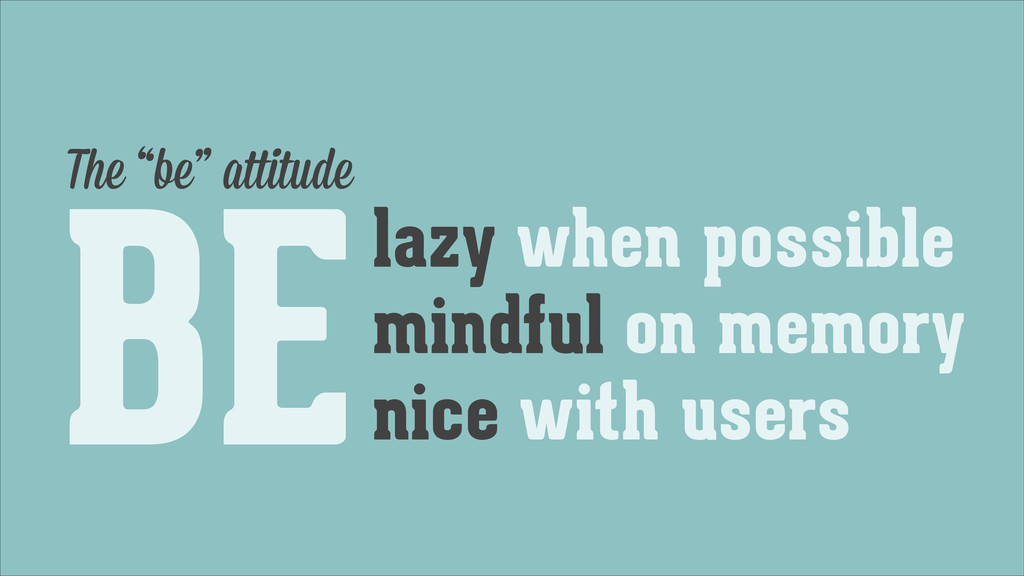 "BE The ""be"" attitude lazy when possible mindful..."