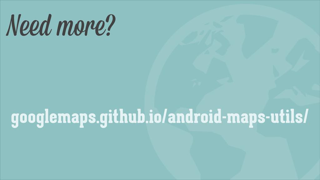 googlemaps.github.io/android-maps-utils/ Need m...