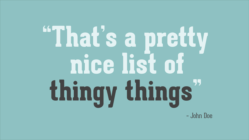 """That's a pretty nice list of thingy things"" – ..."