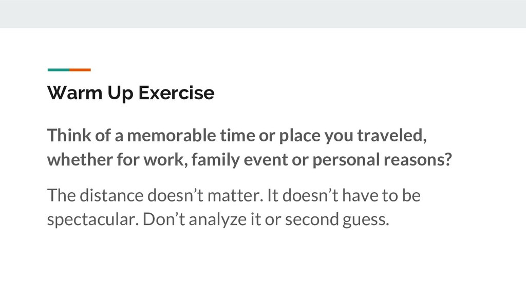 Warm Up Exercise Think of a memorable time or p...