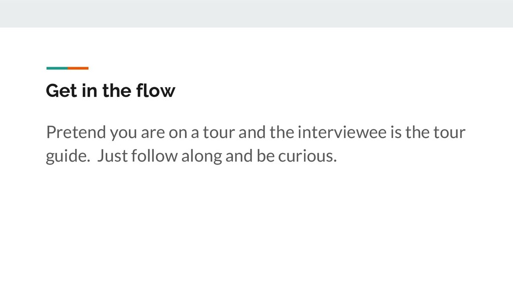 Get in the flow Pretend you are on a tour and t...