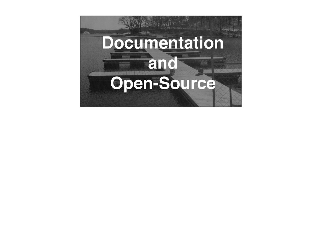 Documentation and Open-Source