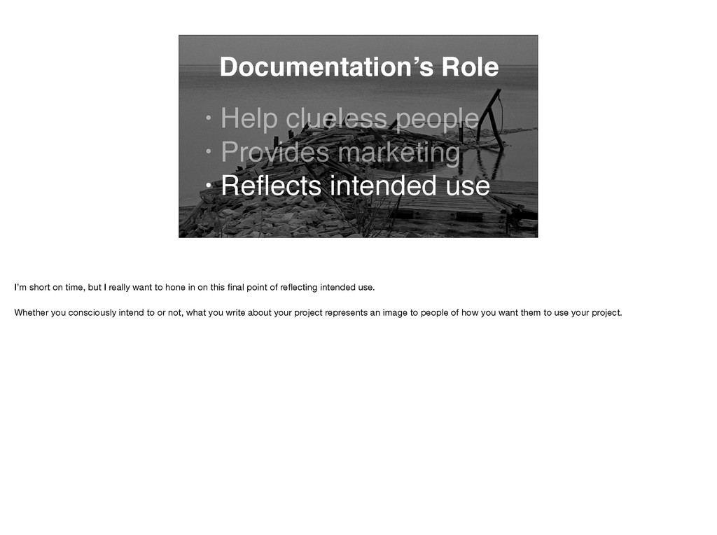 Documentation's Role • Help clueless people • P...
