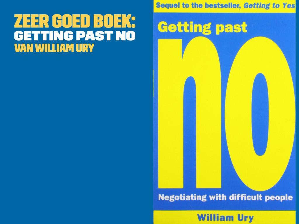 Zeer goed boek: Getting Past No van William Ury