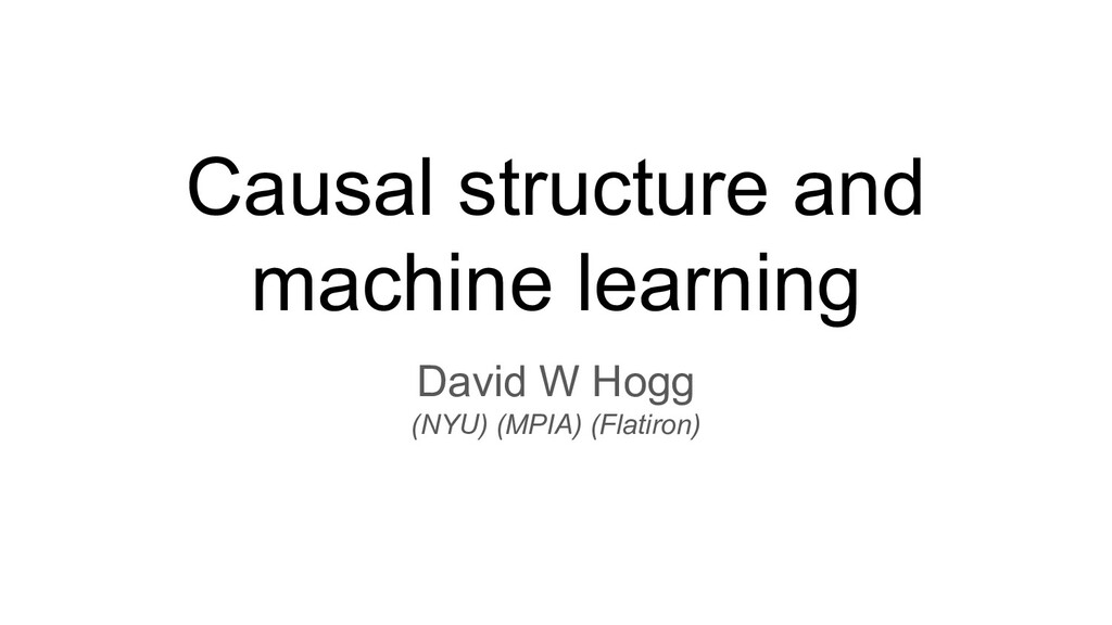 Causal structure and machine learning David W H...