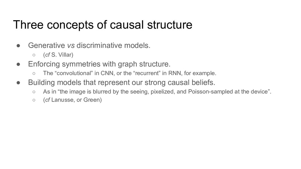Three concepts of causal structure ● Generative...