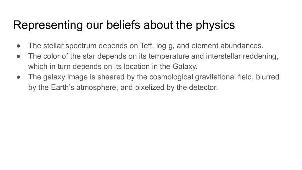 Representing our beliefs about the physics ● Th...