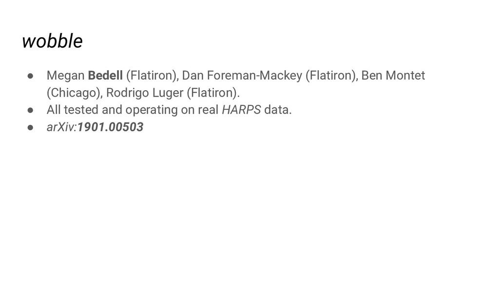 wobble ● Megan Bedell (Flatiron), Dan Foreman-M...