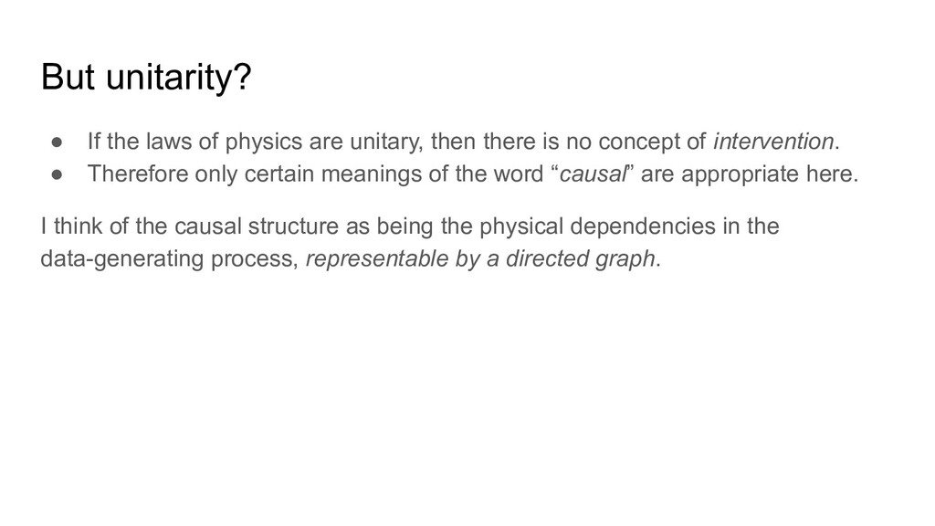 But unitarity? ● If the laws of physics are uni...