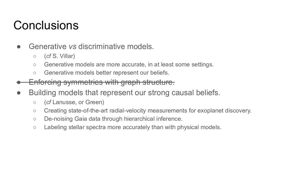 Conclusions ● Generative vs discriminative mode...