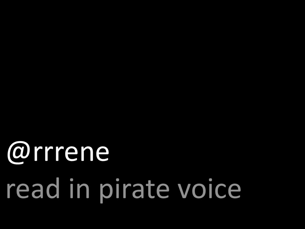 @rrrene read in pirate voice