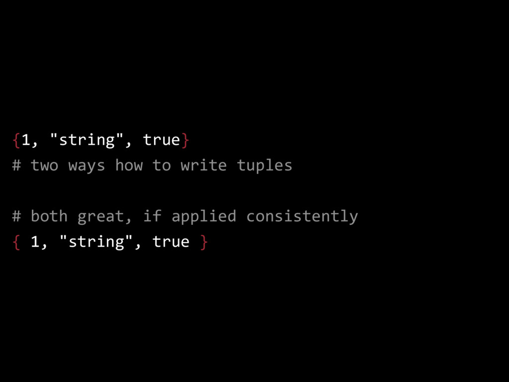 """{1, """"string"""", true} # two ways how to write tup..."""