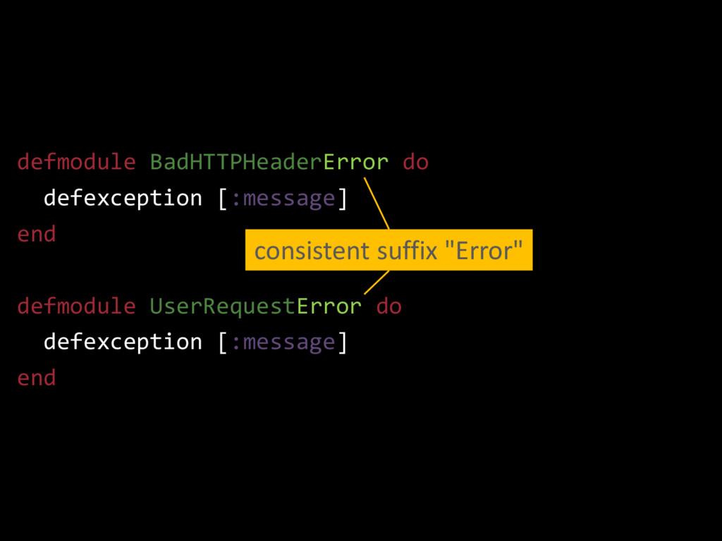 defmodule BadHTTPHeaderError do defexception [:...
