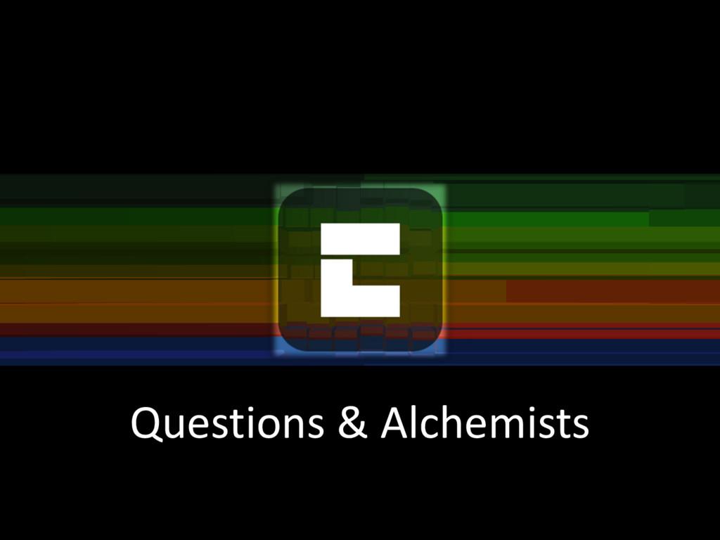 Questions & Alchemists