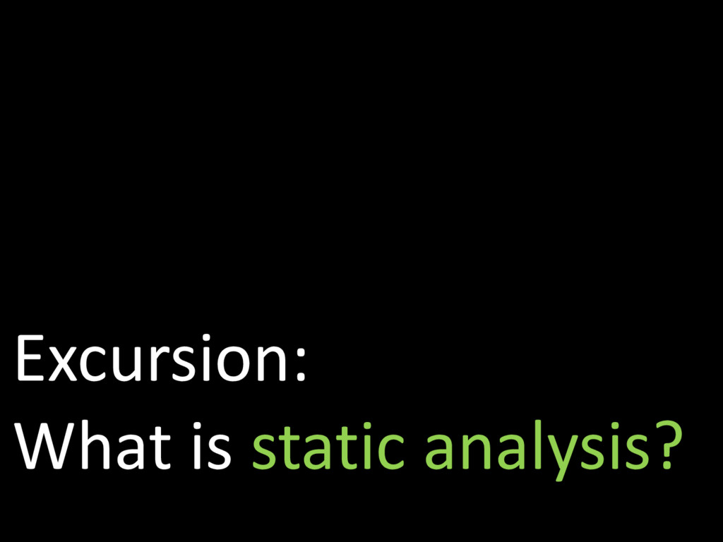 Excursion: What is static analysis?