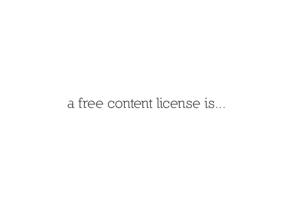 a free content license is...