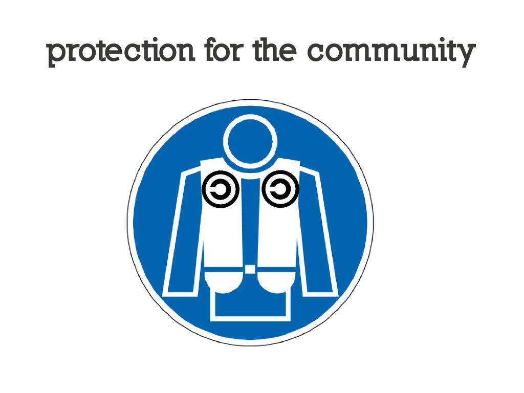 protection for the community
