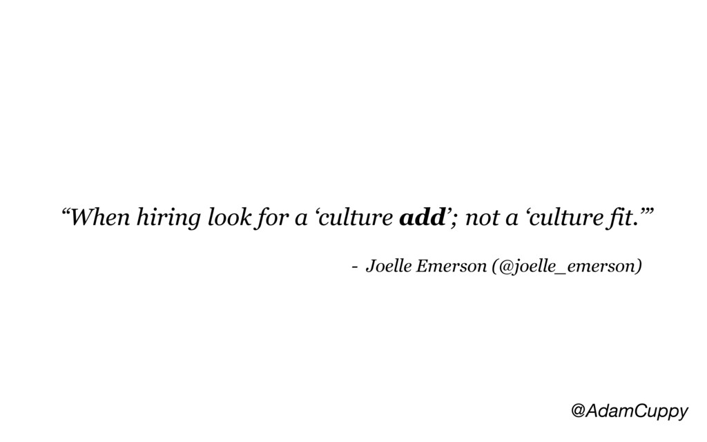 """@AdamCuppy """"When hiring look for a 'culture add..."""