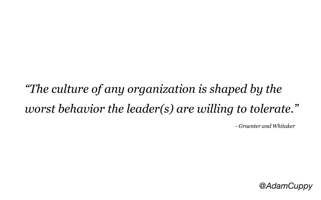 """@AdamCuppy """"The culture of any organization is ..."""