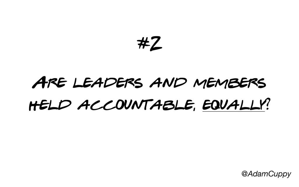@AdamCuppy Are leaders and members held account...