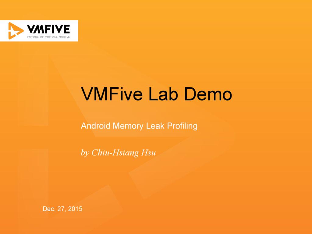 VMFive Lab Demo by Chiu-Hsiang Hsu Android Memo...