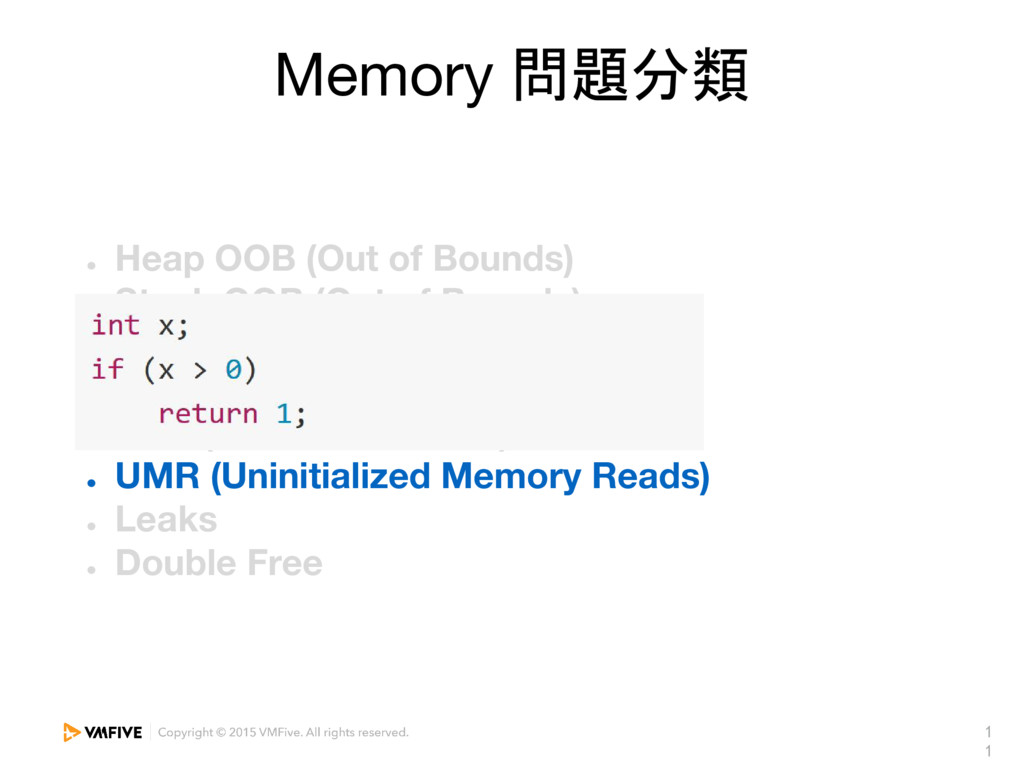 1 1 Memory 問題分類 ● Heap OOB (Out of Bounds) ● St...