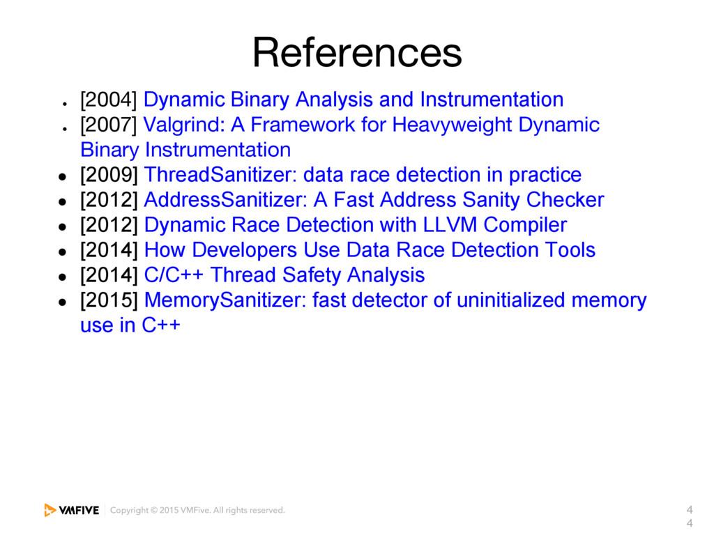 4 4 References ● [2004] Dynamic Binary Analysis...